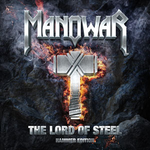 Manowar: The Lord of Steel (Hammer Edition) 2012